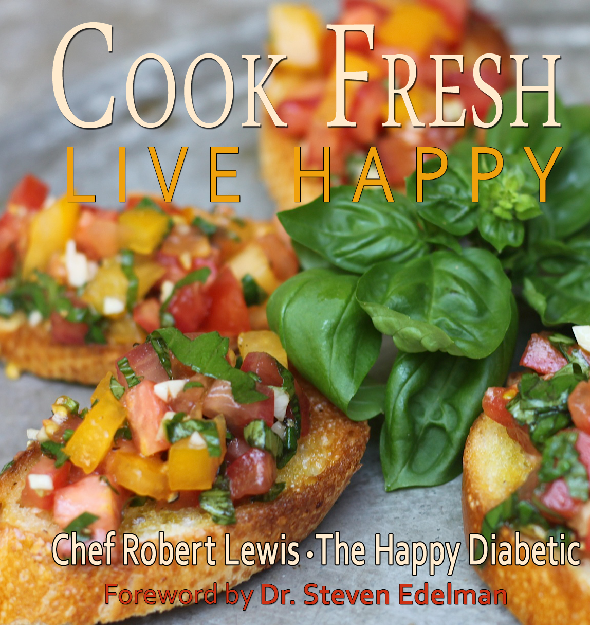 Cook fresh live happy the happy diabetic cook fresh live happy forumfinder Choice Image